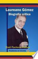 Laureano Gómez Bografía crítica