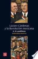 Lázaro Cárdenas y la Revolución mexicana, II