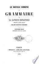 Le nouveau Sobrino, ou Grammaire de la langue espagnole, réduite à XXIII leçons