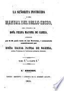 Le señorita instruida, o sea Manual del bello secso ... aumentada notablemente por doña María Paula de Cabeza ... 2.a edición