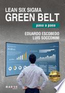 Lean Six Sigma Green Belt, paso a paso