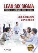 Lean Six Sigma. Sistema de gestión para liderar empresas