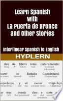 Learn Spanish with La Puerte De Bronce and Other Stories