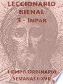 Leccionario Bienal III (Año Impar): Tiempo Ordinario (I-XVII)