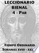 Leccionario Bienal IV (Año Par): Tiempo Ordinario (XVIII-XXXIV)