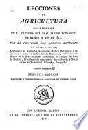 Lecciones de agricultura, explicadas en la catedra del Real Jardin botánico de Madrid año de 1815