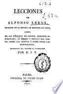 Lecciones de Alfonso Leroy ... acerca de las pérdidas de sangre durante el embarazo, al tiempo y después del parto, sobre los abortos y sobre todas las hemorragias