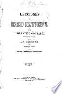 Lecciones de Derecho Constitucional, etc. (Constitucion de los Estados Unidos de America.-Constitucion reformada de la nacion Argentina [1860].).