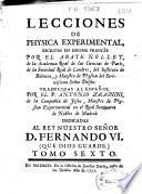 Lecciones de Physica experimental escritas en idioma francés por el Abate Nollet ... traducidas al español por el P. Antonio Zacagnini ...