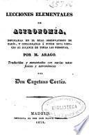 Lecciones elementales de Astronomia, esplicadas en el Real Observatorio de Paris, y consagradas a poner esta ciencia al alcance de todas las personas