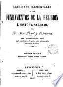 Lecciones elementales de los fundamentos de la Religión, e Historia Sagrada