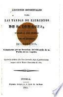 Lecciones espirituales para las tandas de ejercicios de S. Ignacio, dadas a los Indios en el idioma mexicano