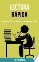 Lectura Rápida: Una Rápida Y Fácil De Triplicar Su Velocidad De Lectura