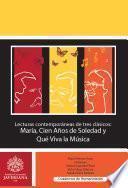 Lecturas contemporáneas de tres clásicos: María, Cien años de soledad y Que viva la música