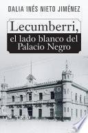 Lecumberri, el lado blanco del Palacio Negro