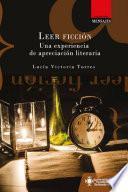 Leer ficción. Una experiencia de apreciación literaria