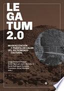 LEGATUM 2.0 Musealización y Puesta en Valor del Patrimonio Cultural