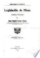 Legislación de minas, anotada y concordada