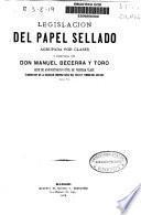 Legislación del papel sellado agrupada por clases y comentada