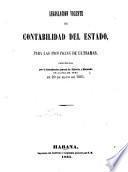 Legislacion vigente de contabilidad del Estado, para las provincias de ultramar, comunicada por la Intendencia General de Ejército y Hacienda de la Isla de Cuba en 20 de mayo de 1861
