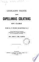 Legislacion vigente sobre capellanias colativias en Cuba