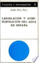 Legislación y administración del agua en España