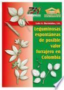 Leguminosas espontaneas de posible valor forrajero en Colombia