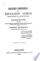 Lejislacion i jurisprudencia de la educacion comun