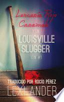 Lencería rojo caramelo y un Louisville Slugger