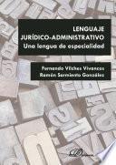 Lenguaje jurídico-administrativo. Una lengua de especialidad.