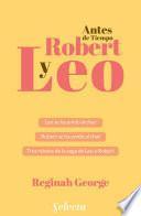 Leo y Robert. Antes de tiempo. Libro 2 (Leo y Robert 2)