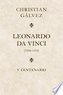 Leonardo da Vinci. 500 años (edición estuche con: Matar a Leonardo da Vinci | Leonardo da Vinci -cara a cara-)
