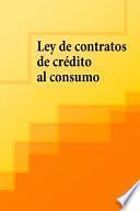Ley de contratos de credito al consumo