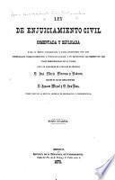 Ley de enjuiciamiento civil, comentada y esplicada para su mejor inteligencia y fácil aplicacion