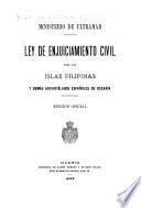 Ley de enjuiciamiento civil para las islas Filipinas y demas archipielagos espanoles de Oceania
