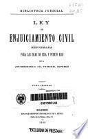 Ley de enjuiciamiento civil reformada para las islas de Cuba y Puerto Rico con la jurisprudencia del Tribunal Supremo
