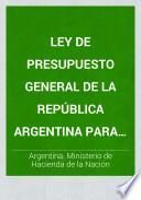 Ley de presupuesto general de la República Argentina para el ejercicio