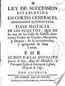 Ley de Succession establecida en Cortes Generales generalmente quebrantada