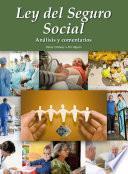 Ley del Seguro Social. Análisis y comentarios 2017