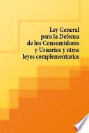 Ley General para la Defensa de los Consumidores y Usuarios y otras leyes complementarias
