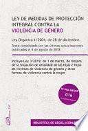 Ley orgánica 1/2004, de 28 de diciembre, de medidas de protección integral contra la violencia de género.Texto consolidado con las últimas actualizaciones publicadas el 4 de agosto de 2018