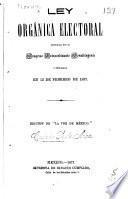 Ley orgánica electoral expedida por el Congreso extraordinario constituyente y publicada en 12 de febrero de 1857