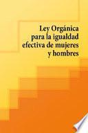Ley Organica para la igualdad efectiva de mujeres y hombres
