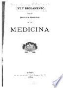 Ley y reglamento para el ejercicio de los diferentes ramos de la medicina