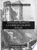 Leyendas árabes VI: La torre de los siete suelos