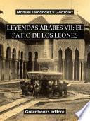 Leyendas árabes VII: El patio de los leones