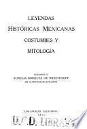 Leyendas históricas mexicanas costumbes [sic] y mitología