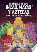 Leyendas incas, mayas y aztecas contada para niños