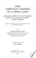 Leyes comerciales y marítimas de la América latina comparadas entre sí y con los códigos de España y las leyes de los Estados Unidos de América: De los comerciantes y de los actos de comercio