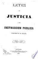 Leyes de justicia y de instruccion publica vigentes en el Estado